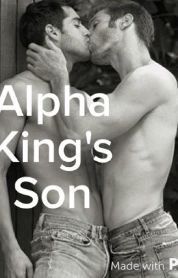 Alpha Kings Son (BoyxBoy)
