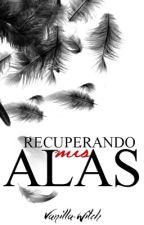 Recuperando mis alas by Vanilla_Witch
