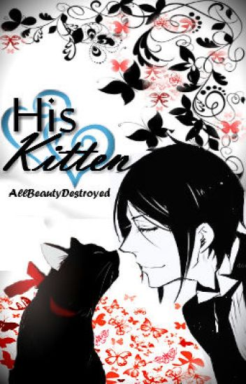 ღHis Kittenღ {Sebastian Michaelis}