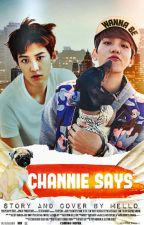 Channie Says by mello-mello