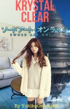 Krystal Clear 2: Sword Art Online [Completed] by YukikoOtonashii