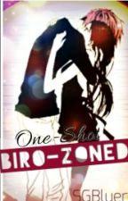 Biro-Zoned (One-Shot Story) by SGBluer
