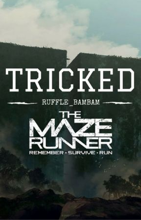 Tricked (The Maze Runner) by Ruffle_BamBam