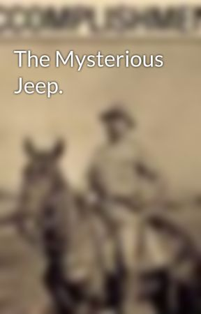 The Mysterious Jeep. by Davenjer