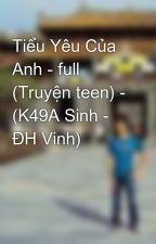 Tiểu Yêu Của Anh - full (Truyện teen) - (K49A Sinh - ĐH Vinh) by quangxuyen88