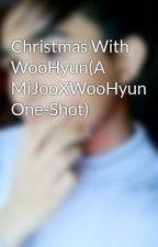 Christmas With WooHyun(A MiJooXWooHyun One-Shot) by ErwinMusa13