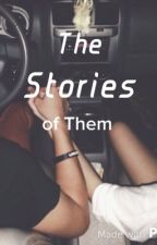 The stories of them by thisgirlwritesstory