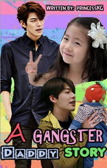 A Gangster Daddy Story (COMPLETED)