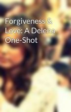 Forgiveness & Love: A Delena One-Shot by miles2go98