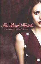 In Bad Faith by CattleyaSparks