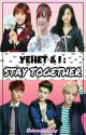 Y&I : Stay Together by BelovedYGbaby