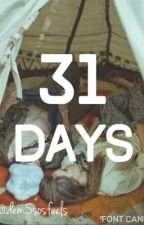 31 Days by dem5sosfeels