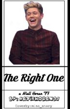 The right one (A Niall Horan FF) by dylan0brien21