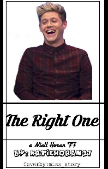 The right one (A Niall Horan FF)