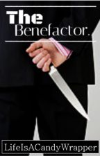 The Benefactor by LifeIsACandyWrapper