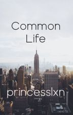 A Common Life // One Direction& 5Sos - Sequel to Separated Lives by princesslxn