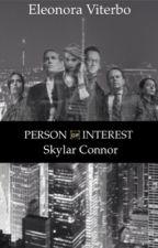 Person Of Interest-Skylar Connor [In correzione] by Scrittrice_dentro