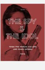 The Spy And The Idol [[completed]] by teayul
