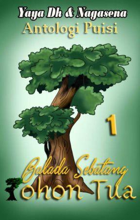 Balada Sebatang Pohon Tua by Yaya-Dh