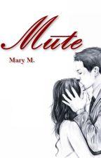 Mute [*Abgeschlossen*] by Neverland3r