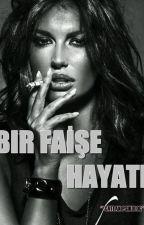 BİR FAISE HAYATI by CatlakPskolog