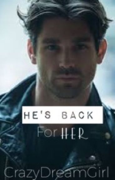 He's Back For Her