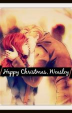Happy Christmas, Weasley- One-Shot by Tributedistrict4