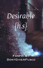 Desirable  {h.s.} by DontGiveAFusco