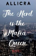 The Nerd is the Mafia Queen by aara_arcilla16