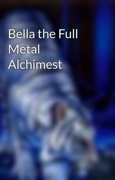 Bella the Full Metal Alchimest