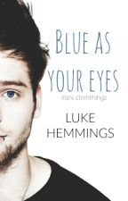 blue as your eyes || luke hemmings by sassyela