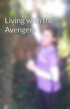 Living with the Avengers by KelseyLodewyk2205