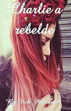 Charlie a rebelde by Vick_Peixoto69