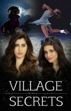 Village Secrets (Camren) by BethChilds123