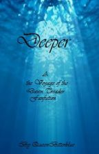Deeper (Voyage of the Dawn Treader fanfiction) by QueenBitterblue