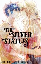 The Silver Statues [PJ/HOO Fanfic] by live_life_with_books