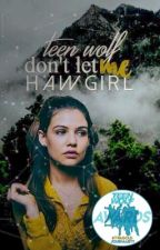Don't let me → teen wolf  by hawgirl