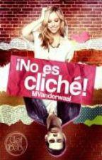 No Es Cliché [PRONTO] by MVanderwaal
