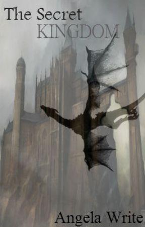 The Secret Kingdom by AngelaWrite