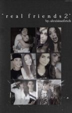 Real Friends 2 (An IM5 FanFiction) by alexisissofetch