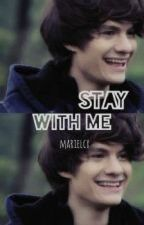 Stay With Me (Bryan mouque y tu) by marielcx
