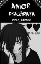 Amor Psicópata (jeff The Killer) by kyoko_Martzz