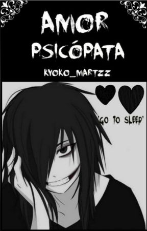 Amor Psicópata (jeff The Killer) by kyoko_Martzz