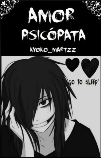 Amor Psicópata (jeff The Killer)
