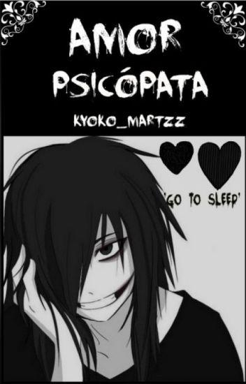 Amor Psicópata (jeff The Killer)