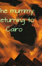 The mummy: returning to Cairo by ClareForsythe