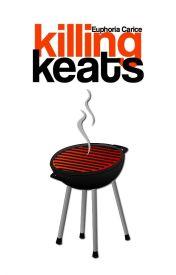 Killing Keats by euphoriaseeker