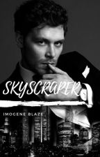 Skyscraper (Klaus Mikaelson FF) by ImogeneBlaze