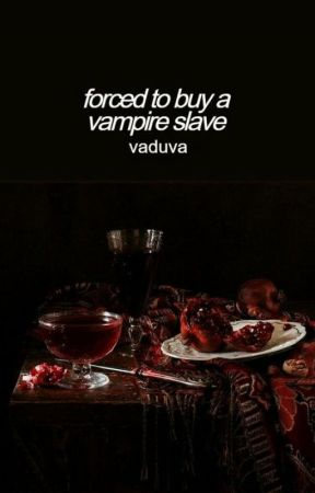 Forced To Buy A Vampire Slave by vaduva