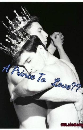 A Prince To Love?? *on hold* BoyxBoy